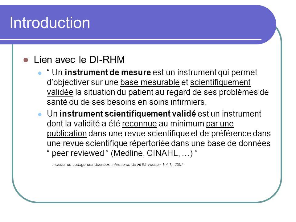 Introduction Lien avec le DI-RHM Un instrument de mesure est un instrument qui permet dobjectiver sur une base mesurable et scientifiquement validée l