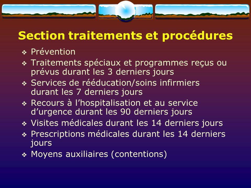 Prévention Traitements spéciaux et programmes reçus ou prévus durant les 3 derniers jours Services de rééducation/soins infirmiers durant les 7 dernie