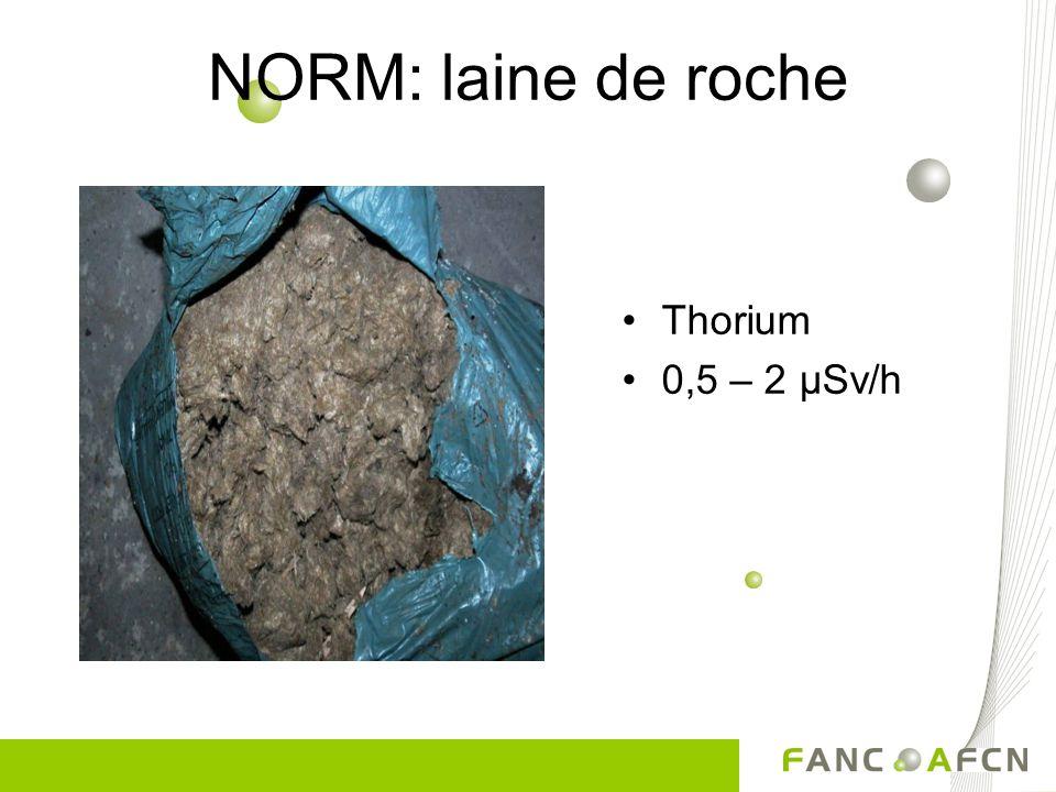 NORM: produits pharmaceutiques Uranium/thorium 0,1 - 15 µSv/h Acétate duranyle