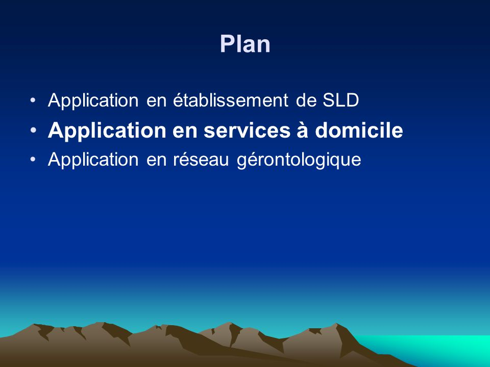 Plan Application en établissement de SLD Application en services à domicile Application en réseau gérontologique