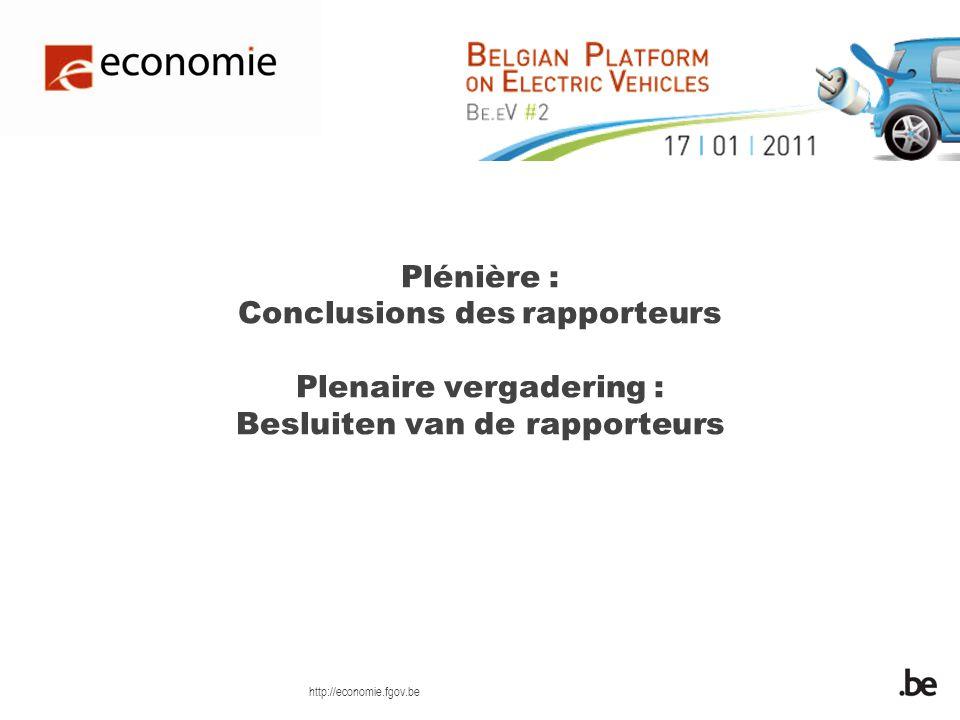 http://economie.fgov.be Plénière : Conclusions des rapporteurs Plenaire vergadering : Besluiten van de rapporteurs