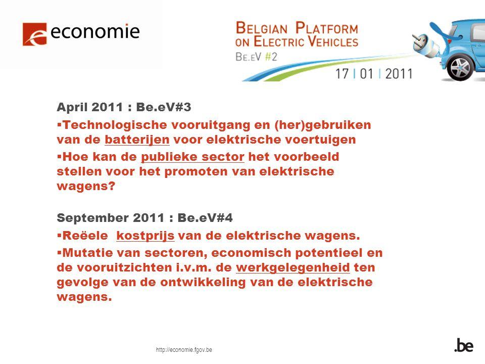 http://economie.fgov.be April 2011 : Be.eV#3 Technologische vooruitgang en (her)gebruiken van de batterijen voor elektrische voertuigen Hoe kan de publieke sector het voorbeeld stellen voor het promoten van elektrische wagens.