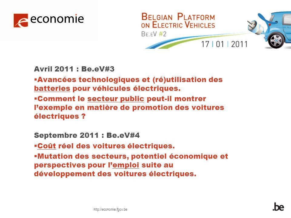 http://economie.fgov.be Avril 2011 : Be.eV#3 Avancées technologiques et (ré)utilisation des batteries pour véhicules électriques.