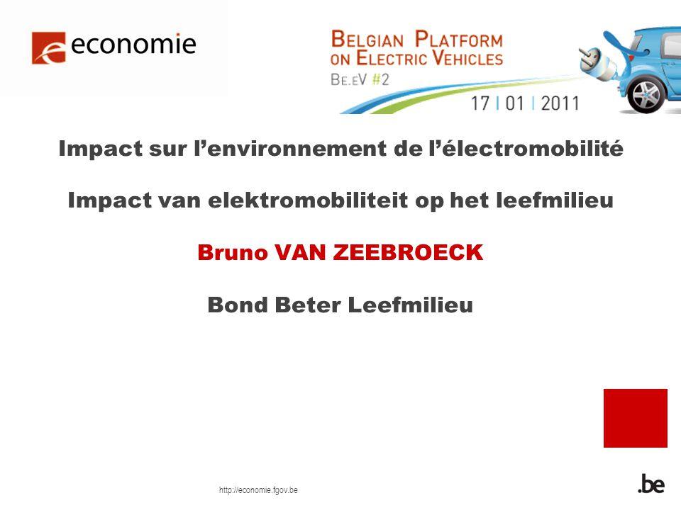 http://economie.fgov.be Impact sur lenvironnement de lélectromobilité Impact van elektromobiliteit op het leefmilieu Bruno VAN ZEEBROECK Bond Beter Leefmilieu