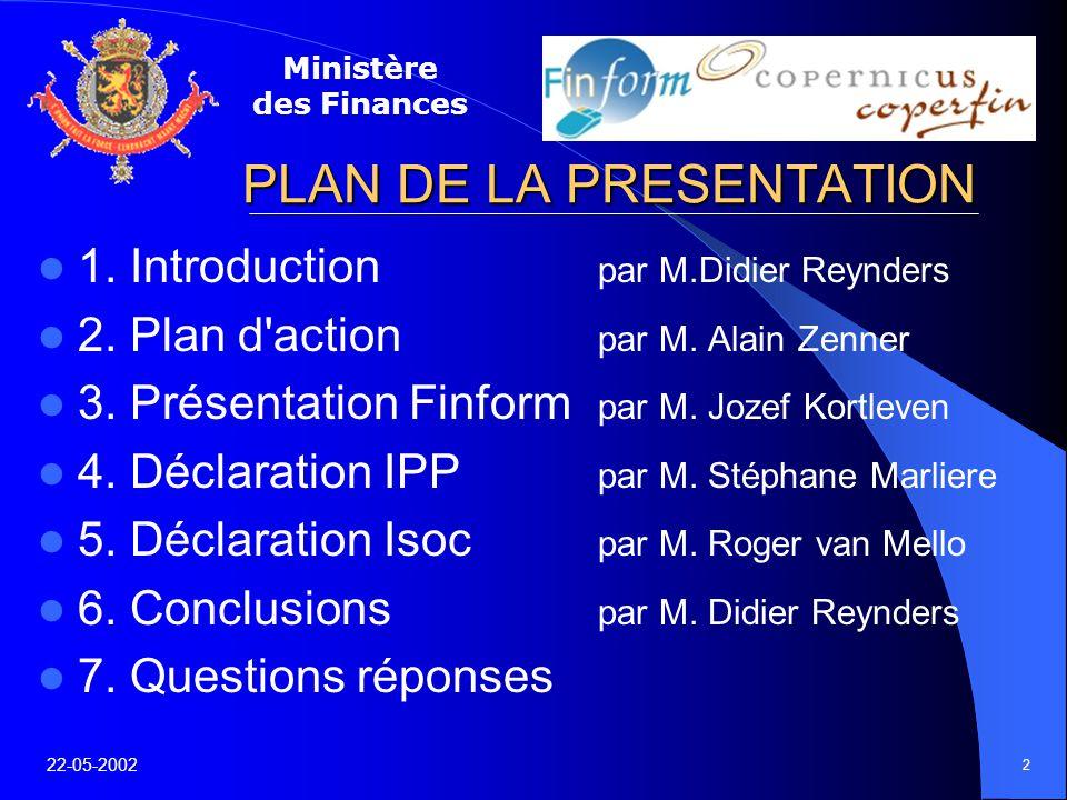 Ministère des Finances 22-05-2002 2 PLAN DE LA PRESENTATION 1.