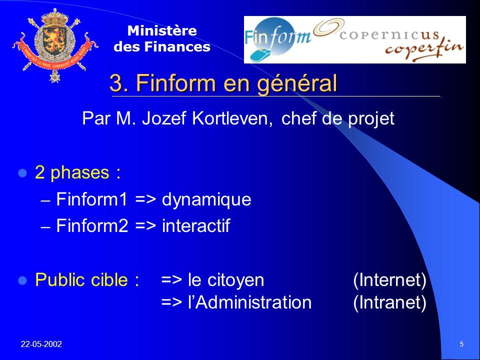 Ministère des Finances 22-05-2002 5 3. Finform en général Par M.