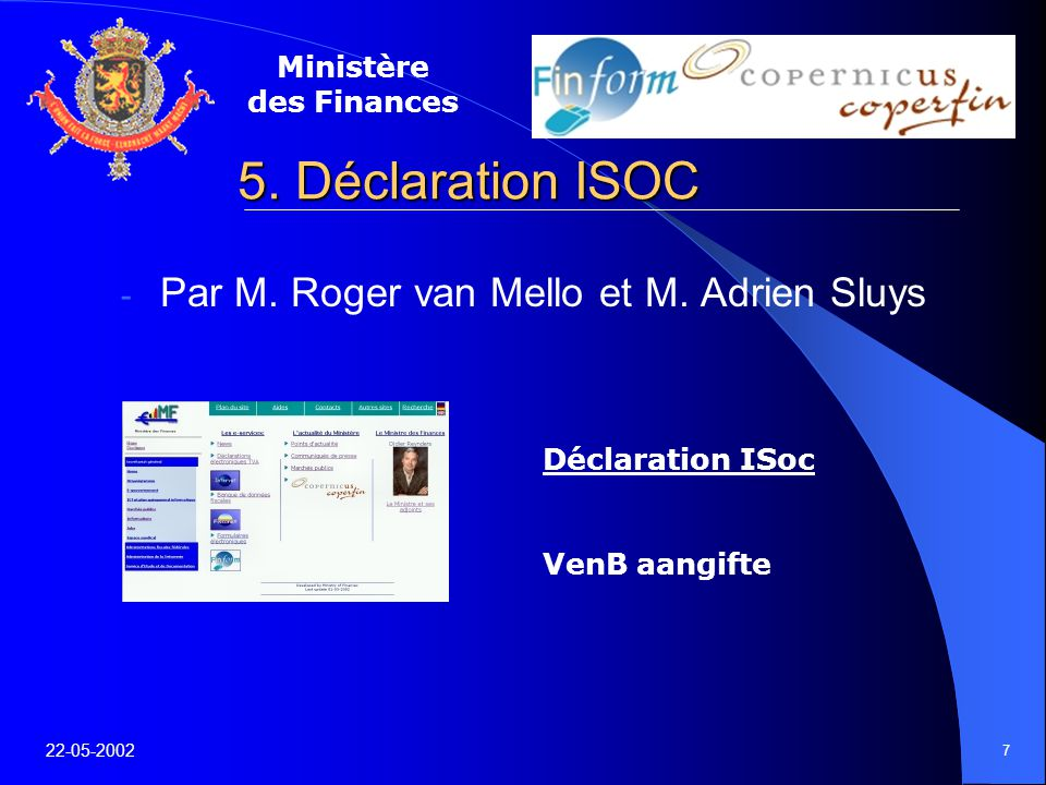 Ministère des Finances 22-05-2002 7 5. Déclaration ISOC - Par M.