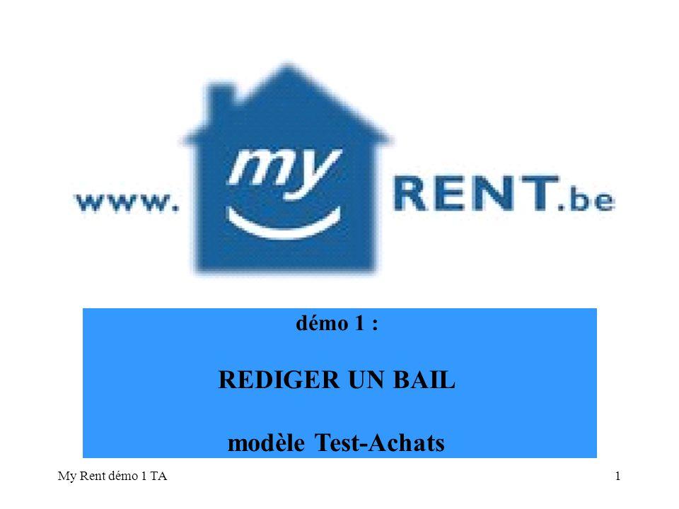 My Rent démo 1 TA1 démo 1 : REDIGER UN BAIL modèle Test-Achats