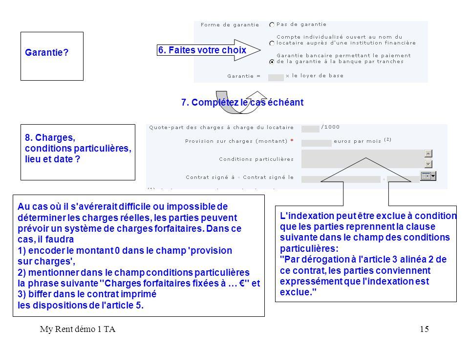 My Rent démo 1 TA15 Garantie.8. Charges, conditions particulières, lieu et date .