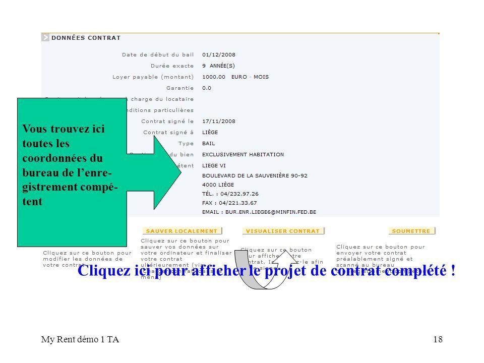 My Rent démo 1 TA18 Cliquez ici pour afficher le projet de contrat complété ! Vous trouvez ici toutes les coordonnées du bureau de lenre- gistrement c