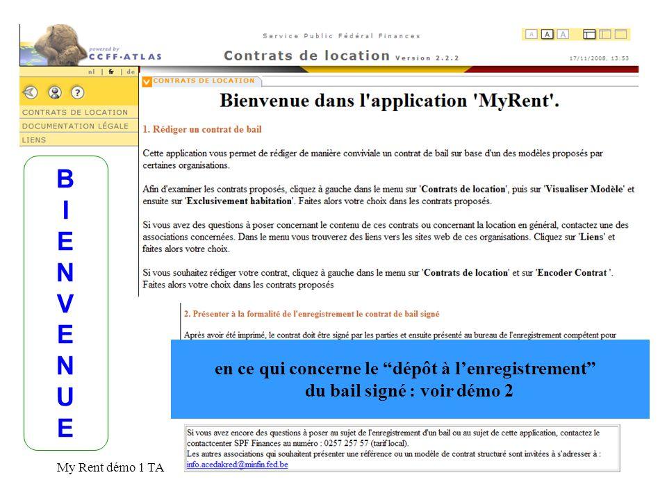 My Rent démo 1 TA2 BIENVENUEBIENVENUE en ce qui concerne le dépôt à lenregistrement du bail signé : voir démo 2