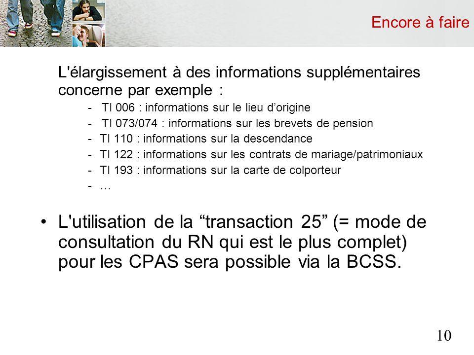 Encore à faire L'élargissement à des informations supplémentaires concerne par exemple : - TI 006 : informations sur le lieu dorigine - TI 073/074 : i