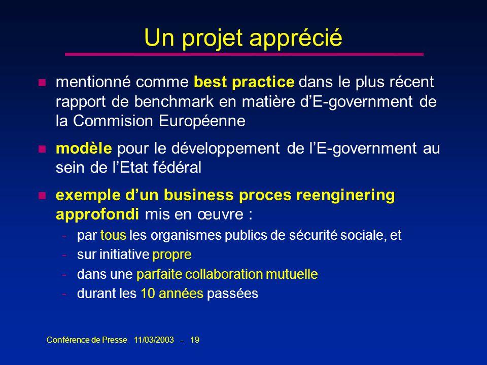 Conférence de Presse 11/03/2003 - 19 Un projet apprécié n mentionné comme best practice dans le plus récent rapport de benchmark en matière dE-governm