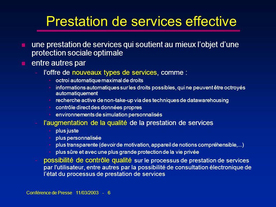 Conférence de Presse 11/03/2003 - 6 Prestation de services effective n une prestation de services qui soutient au mieux lobjet dune protection sociale