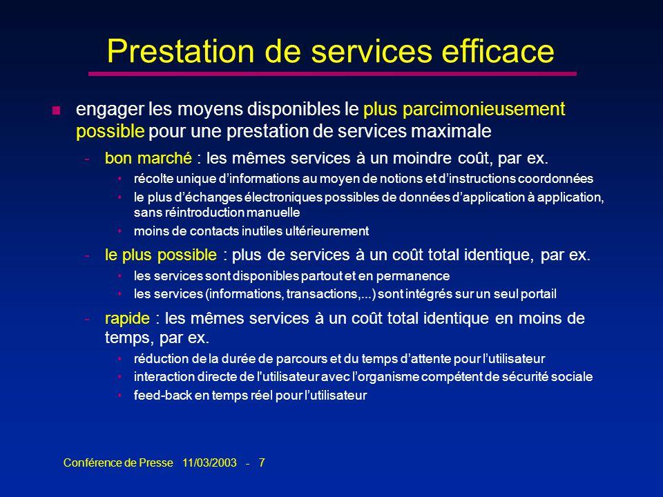 Conférence de Presse 11/03/2003 - 7 Prestation de services efficace n engager les moyens disponibles le plus parcimonieusement possible pour une prest