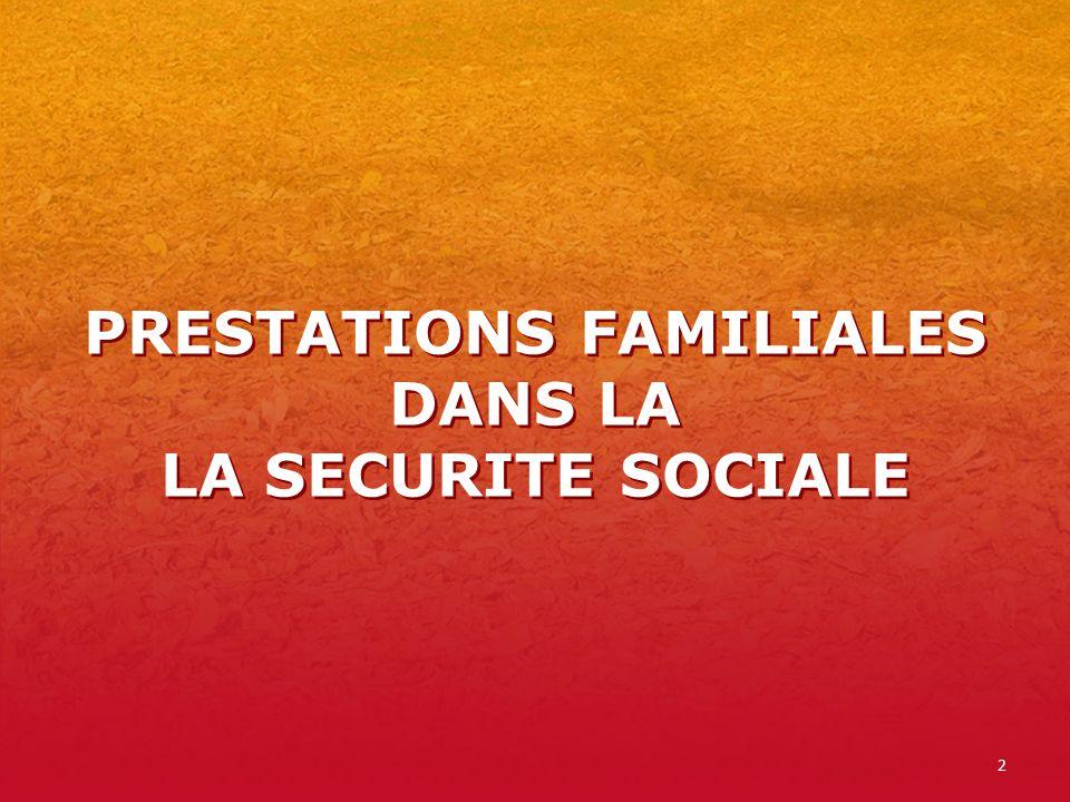 2 PRESTATIONS FAMILIALES DANS LA LA SECURITE SOCIALE