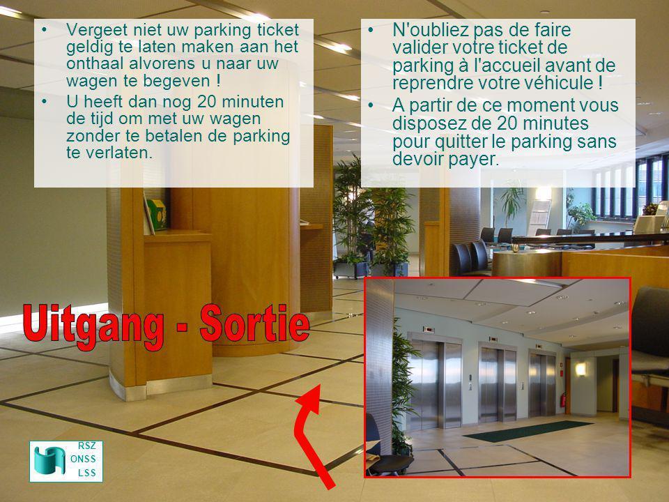 Vergeet niet uw parking ticket geldig te laten maken aan het onthaal alvorens u naar uw wagen te begeven ! U heeft dan nog 20 minuten de tijd om met u