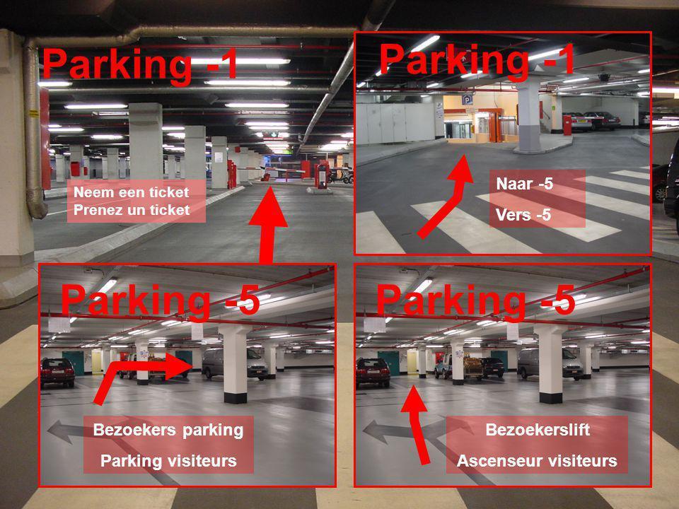 RSZ ONSS LSS Parking -1 Parking -5 Parking -1 Parking -5 Bezoekerslift Ascenseur visiteurs Bezoekers parking Parking visiteurs Naar -5 Vers -5 Neem ee