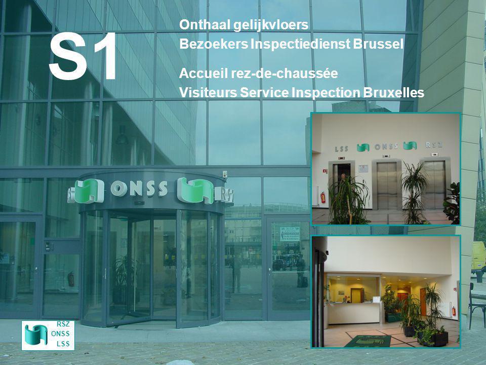 S1 Onthaal gelijkvloers Bezoekers Inspectiedienst Brussel Accueil rez-de-chaussée Visiteurs Service Inspection Bruxelles RSZ ONSS LSS