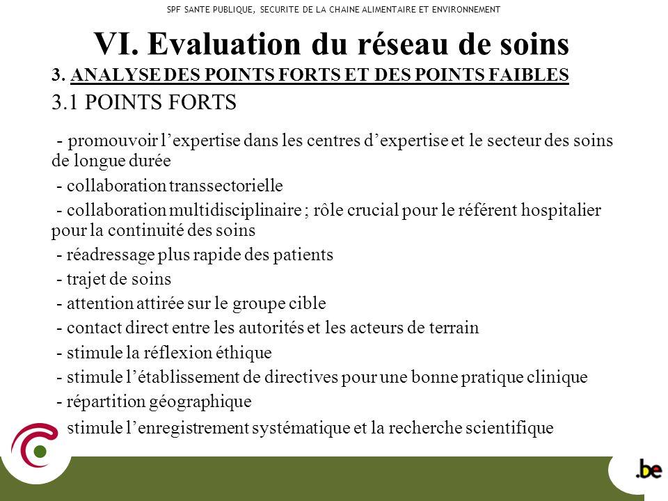 3. ANALYSE DES POINTS FORTS ET DES POINTS FAIBLES 3.1 POINTS FORTS - promouvoir lexpertise dans les centres dexpertise et le secteur des soins de long