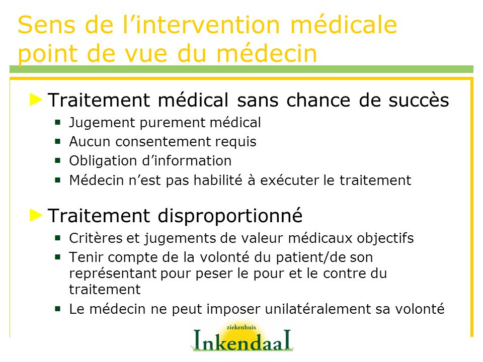 Sens de lintervention médicale point de vue du médecin Traitement médical sans chance de succès Jugement purement médical Aucun consentement requis Ob