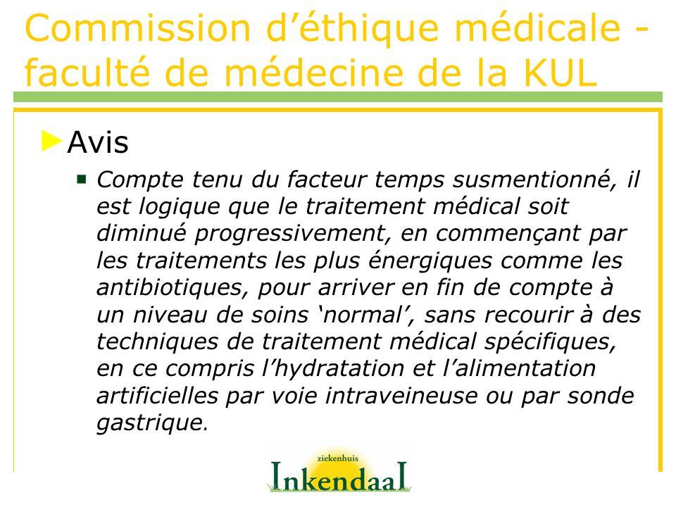 Commission déthique médicale - faculté de médecine de la KUL Avis Compte tenu du facteur temps susmentionné, il est logique que le traitement médical