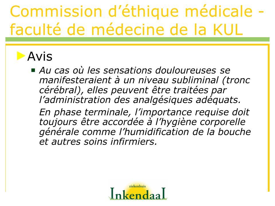 Commission déthique médicale - faculté de médecine de la KUL Avis Au cas où les sensations douloureuses se manifesteraient à un niveau subliminal (tro