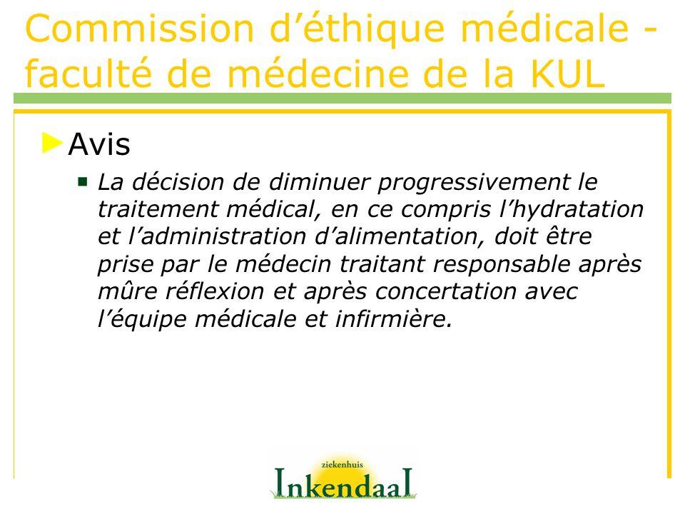 Commission déthique médicale - faculté de médecine de la KUL Avis La décision de diminuer progressivement le traitement médical, en ce compris lhydrat