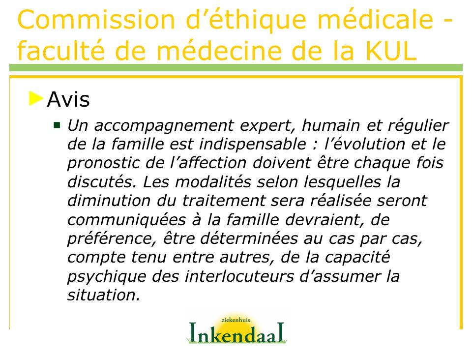 Commission déthique médicale - faculté de médecine de la KUL Avis Un accompagnement expert, humain et régulier de la famille est indispensable : lévol