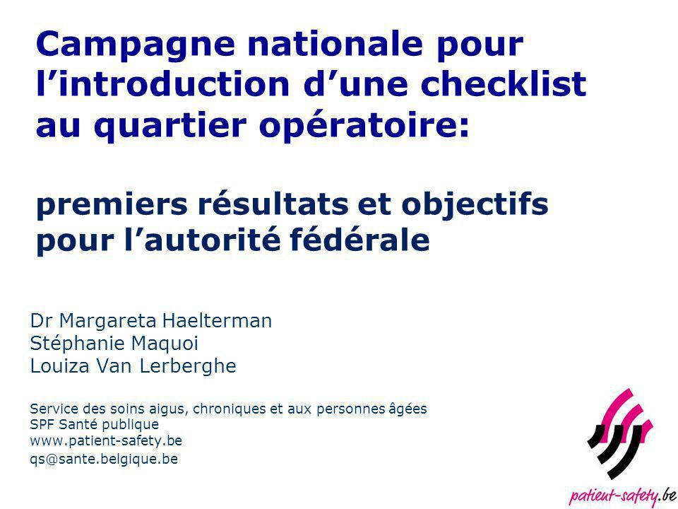 Campagne nationale pour lintroduction dune checklist au quartier opératoire: premiers résultats et objectifs pour lautorité fédérale Dr Margareta Hael