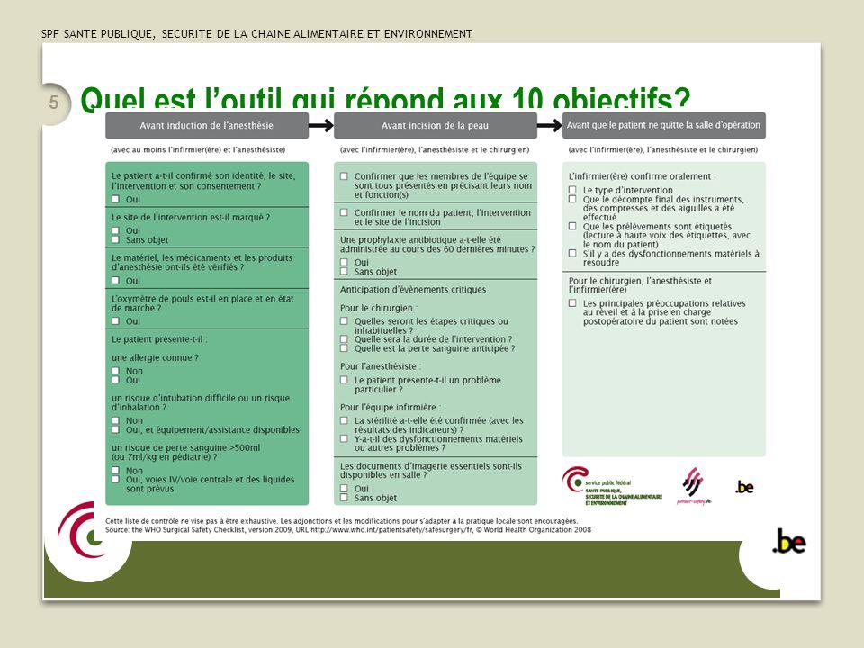 SPF SANTE PUBLIQUE, SECURITE DE LA CHAINE ALIMENTAIRE ET ENVIRONNEMENT 5 Quel est loutil qui répond aux 10 objectifs?