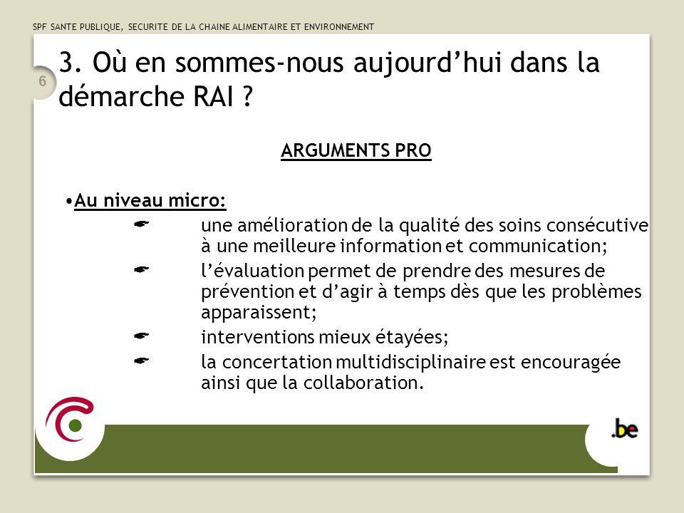 SPF SANTE PUBLIQUE, SECURITE DE LA CHAINE ALIMENTAIRE ET ENVIRONNEMENT 6 3.