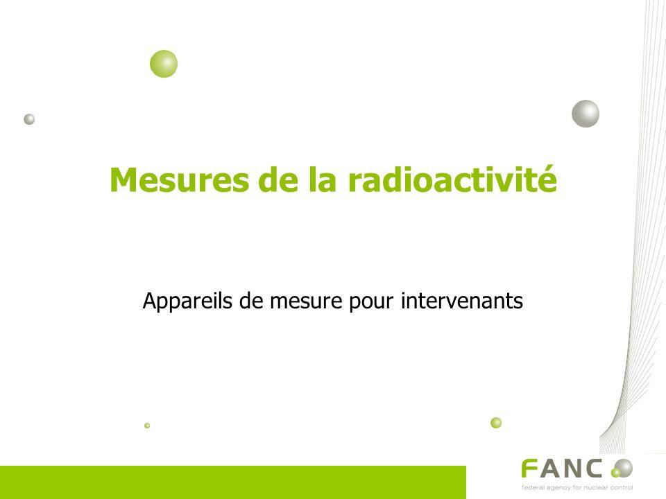 Mesures de la radioactivité Appareils de mesure pour intervenants