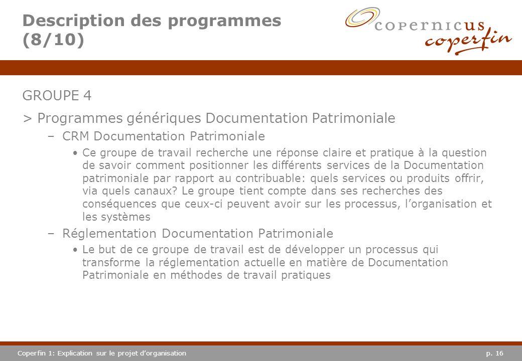 p. 16Coperfin 1: Explication sur le projet dorganisation Description des programmes (8/10) GROUPE 4 >Programmes génériques Documentation Patrimoniale