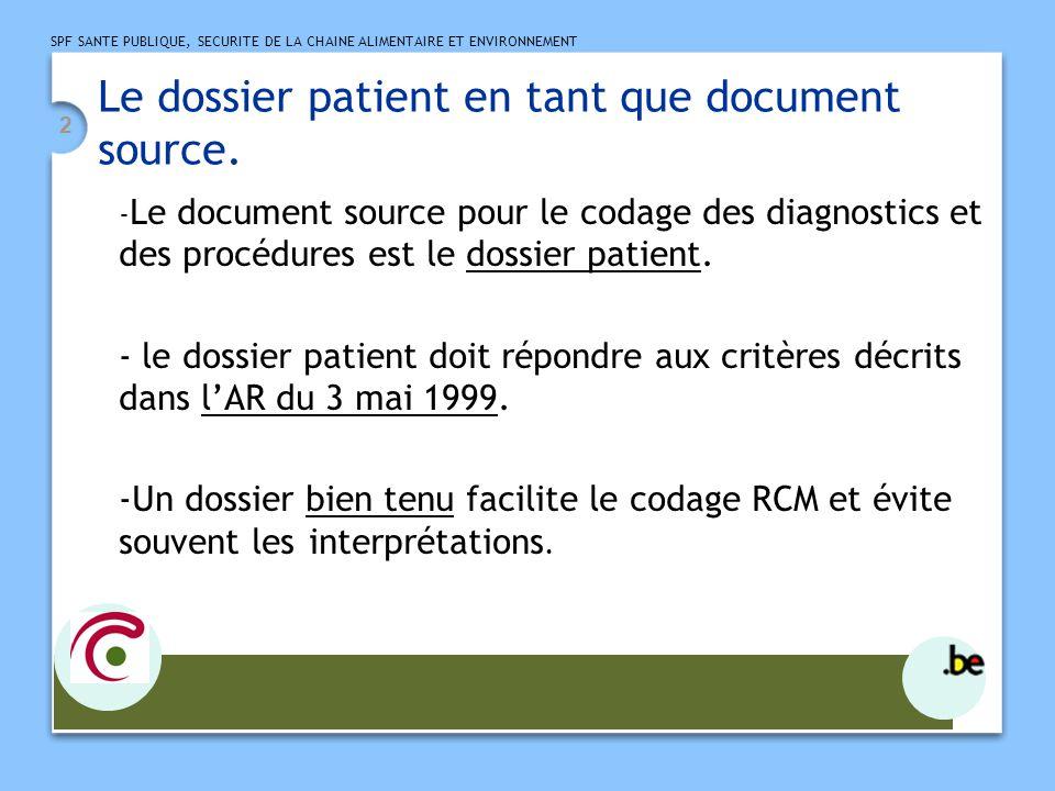SPF SANTE PUBLIQUE, SECURITE DE LA CHAINE ALIMENTAIRE ET ENVIRONNEMENT 2 Le dossier patient en tant que document source.