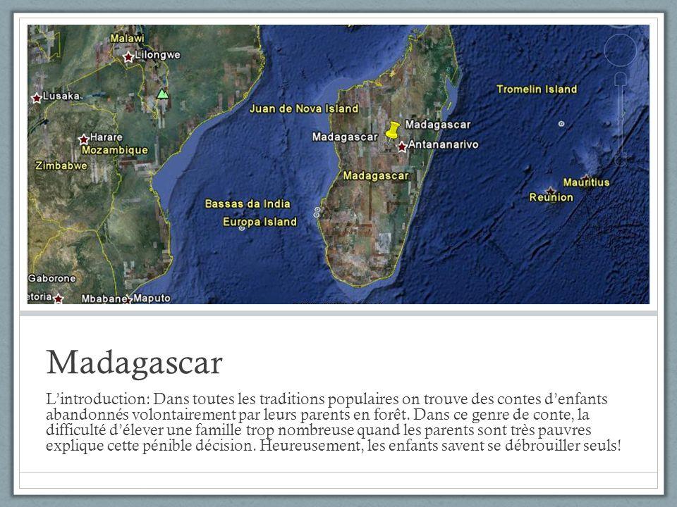 Madagascar Lintroduction: Dans toutes les traditions populaires on trouve des contes denfants abandonnés volontairement par leurs parents en forêt.