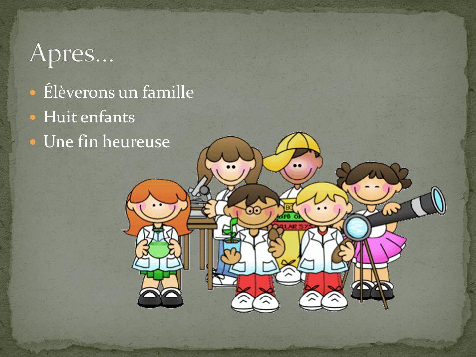 Élèverons un famille Huit enfants Une fin heureuse