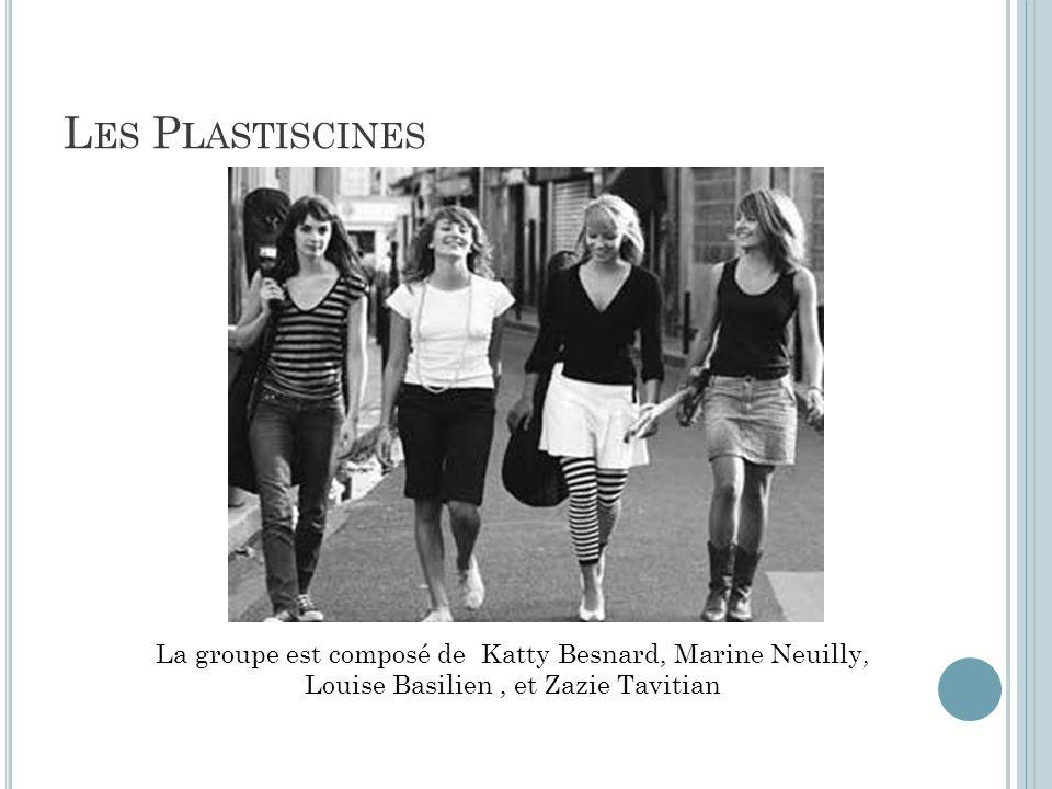 L ES P LASTISCINES La groupe est composé de Katty Besnard, Marine Neuilly, Louise Basilien, et Zazie Tavitian