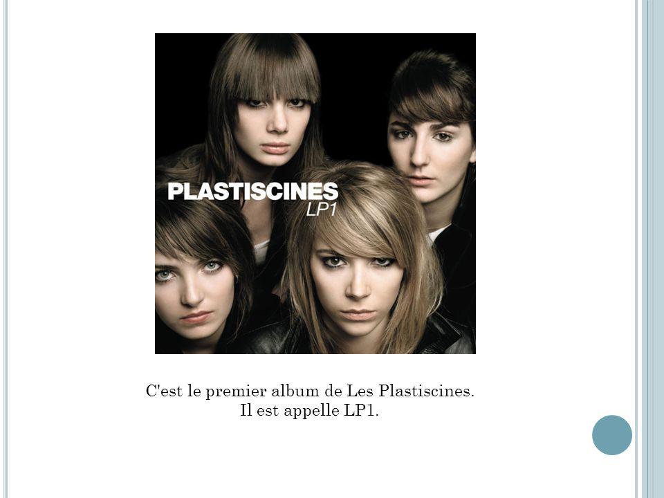 C est le premier album de Les Plastiscines. Il est appelle LP1.