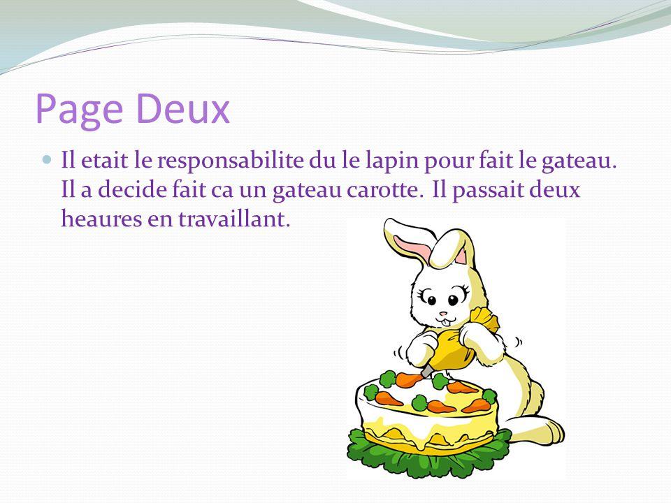 Page Deux Il etait le responsabilite du le lapin pour fait le gateau.