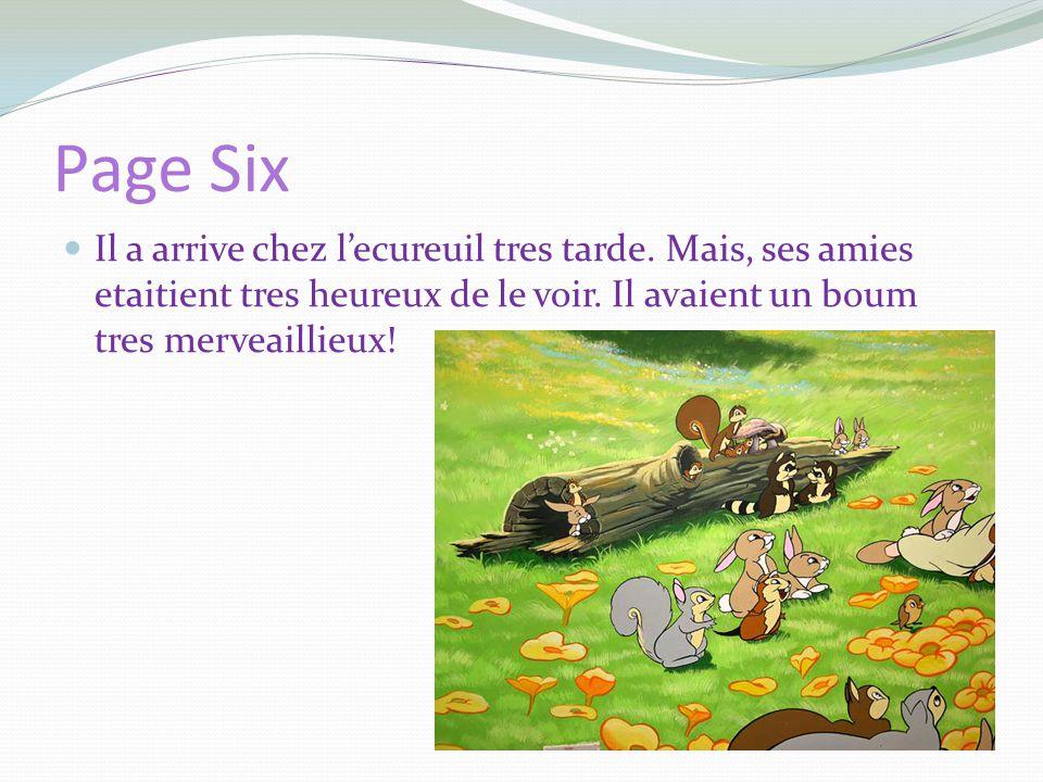 Page Six Il a arrive chez lecureuil tres tarde. Mais, ses amies etaitient tres heureux de le voir.