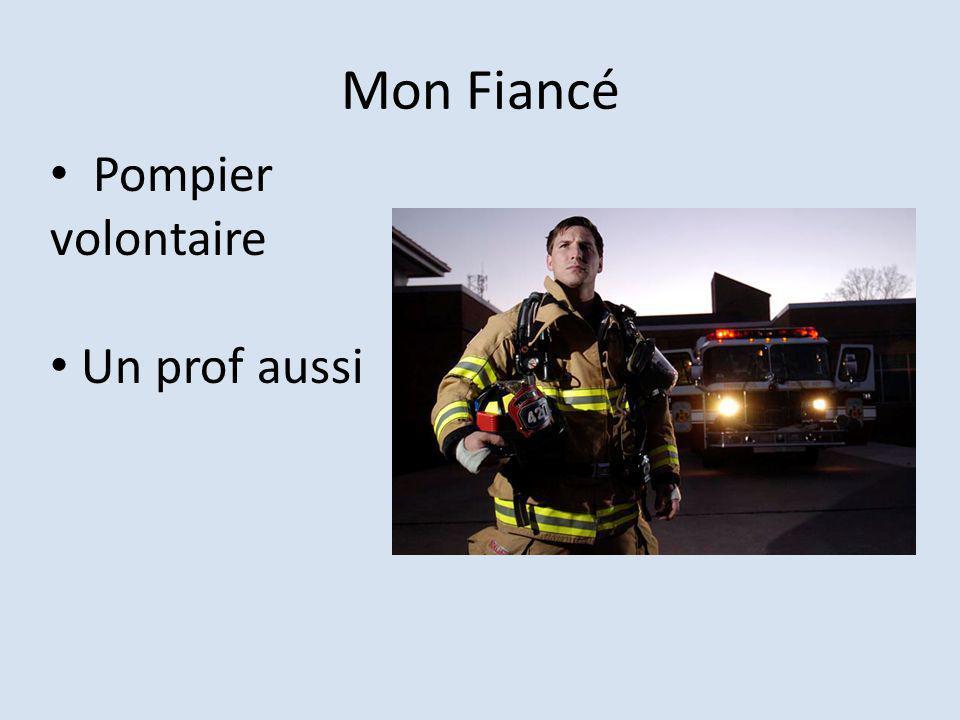 Mon Fiancé Pompier volontaire Un prof aussi