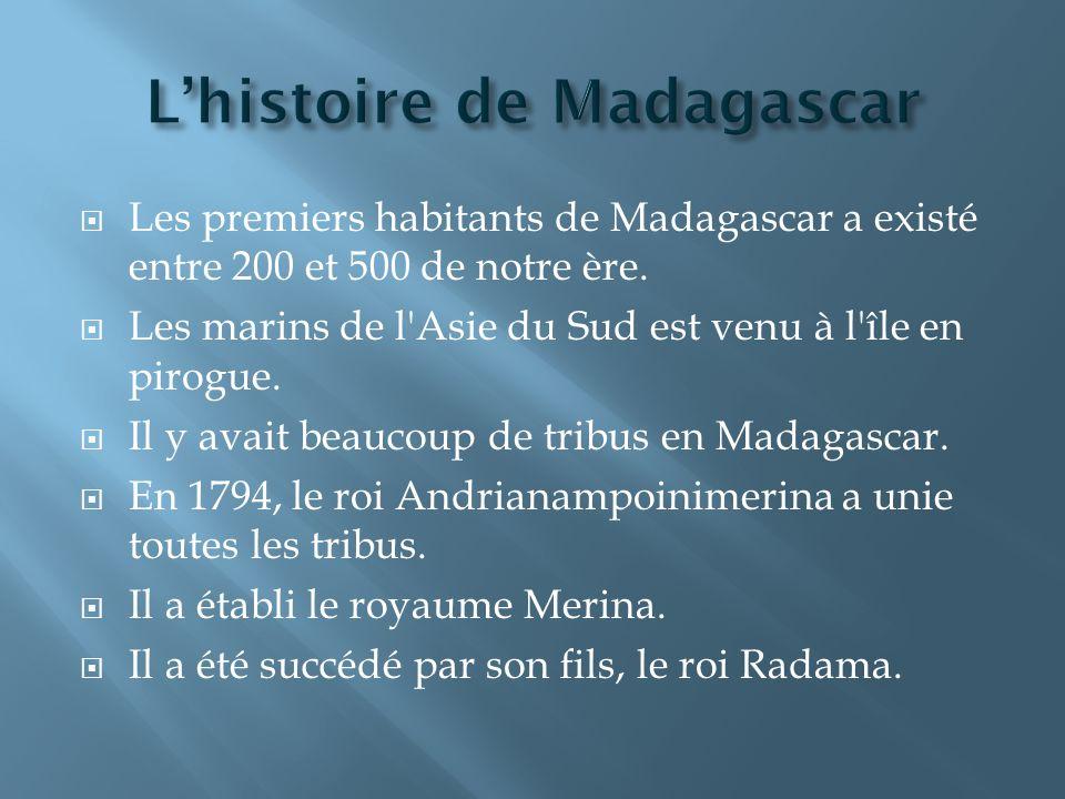Les premiers habitants de Madagascar a existé entre 200 et 500 de notre ère.