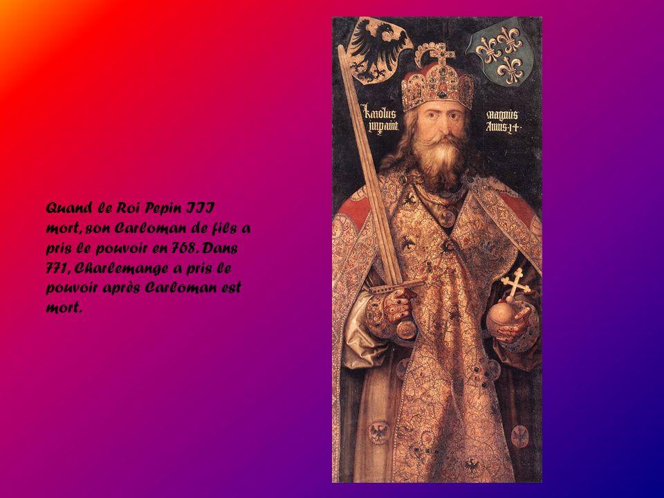 Quand le Roi Pepin III mort, son Carloman de fils a pris le pouvoir en 768. Dans 771, Charlemange a pris le pouvoir après Carloman est mort.