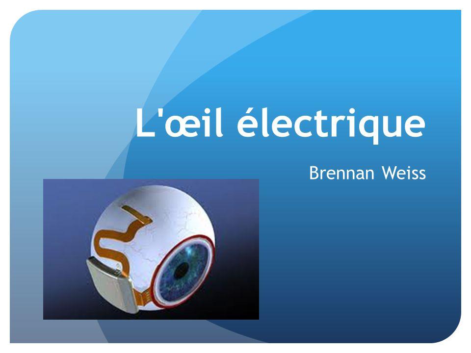 L œil électrique Brennan Weiss