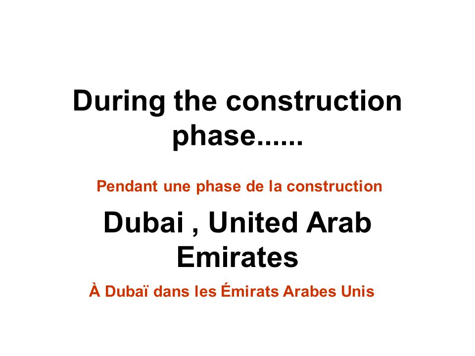 During the construction phase......