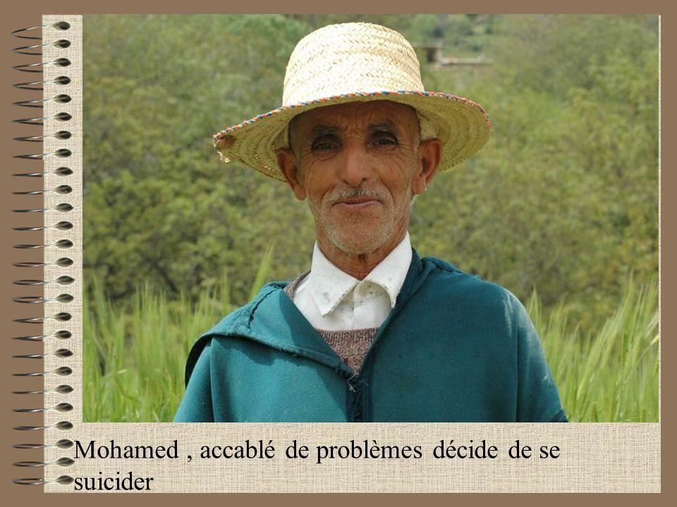 Mohamed, accablé de problèmes décide de se suicider