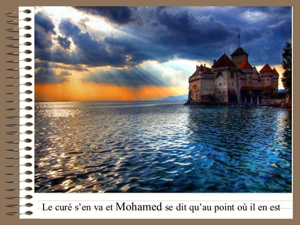 Le curé sen va et Mohamed se dit quau point où il en est