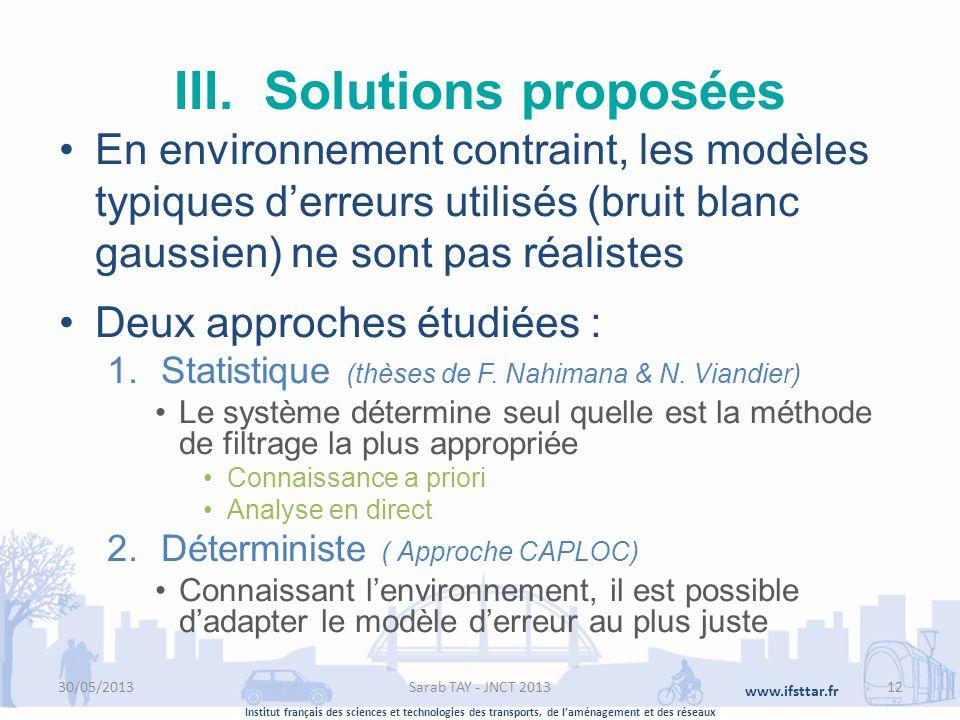 Institut français des sciences et technologies des transports, de laménagement et des réseaux www.ifsttar.fr III.Solutions proposées En environnement