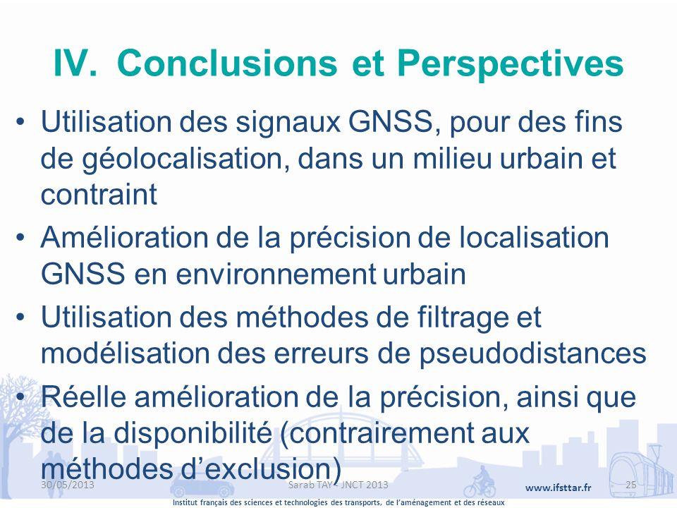 Institut français des sciences et technologies des transports, de laménagement et des réseaux www.ifsttar.fr IV.Conclusions et Perspectives Utilisatio